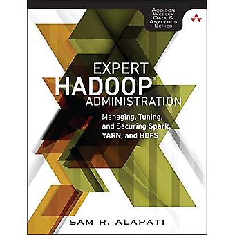 Deskundige Hadoop administratie: Beheren, Tuning en beveiligen van Spark, garen en HDFS (Addison-Wesley & gegevensanalyse)