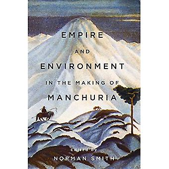 Empire and Environment in the Making of Manchuria (Contemporary Chinese Studies)