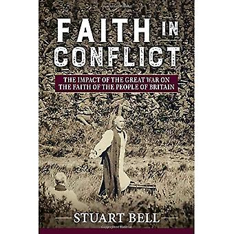 Faith in Conflict: The Impact of the Great War on the Faith of the People of Britain