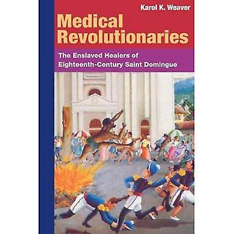 Medicinsk revolutionärer: De förslavade Healers sjuttonhundratalets Saint Domingue