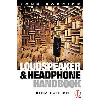 Loudspeaker and Headphone Handbook by Borwick & John