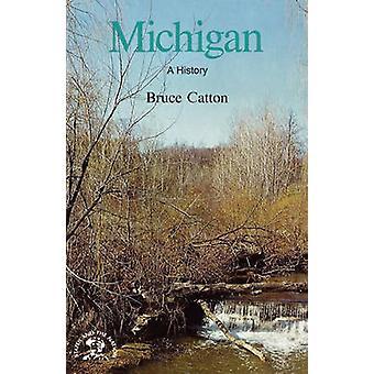 Michigan uma história bicentenária por Catton & Bruce