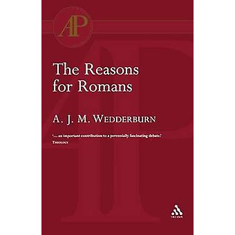The Reasons for Romans by Wedderburn & Alexander J. M.
