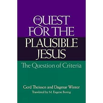 The Quest for the Plausible Jesus The Question of Criteria by Theissen & Gerd