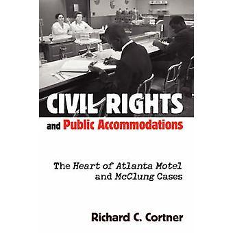 Los derechos civiles y las acomodaciones públicas el corazón de Atlanta Motel y McClung casos Cortner y Richard c.