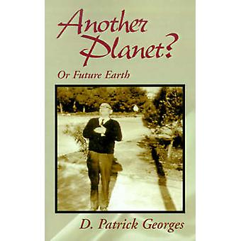Another Planet Or Future Earth by Georges & D. Patrick