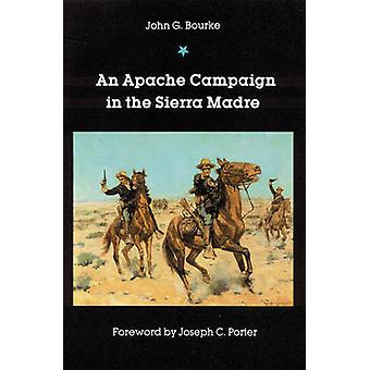 An Apache Campaign in the Sierra Madre by Bourke & John G.