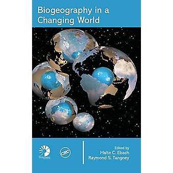 Biogeografie in een veranderende wereld door Ebach & Malte C.