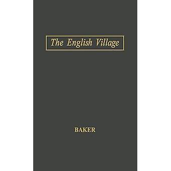 The English Village by Baker & W. P.