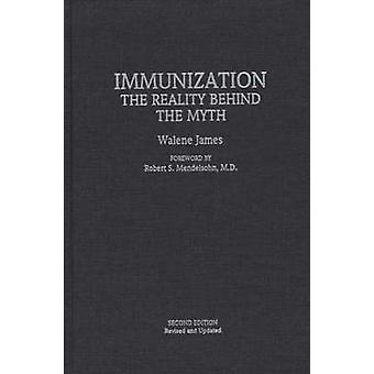 Immunization The Reality Behind the Myth  Second Edition Revised and Updated by Walene & James