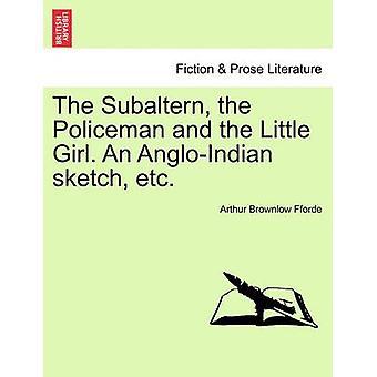 Die Subalternität der Polizist und das kleine Mädchen. Eine AngloIndian Skizze etc. von Fforde & Arthur Brownlow