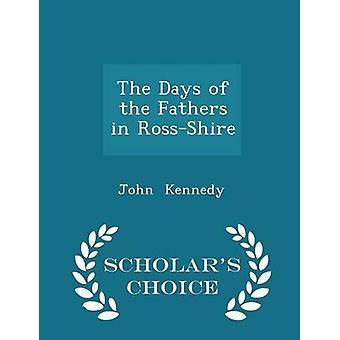 De dagen van de vaders in de RossShire geleerden keuze Edition door Kennedy & John