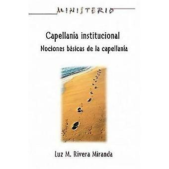 Capellan a Institucional  Ministerio Series Aeth Institutional Chaplaincy Manual by Miranda & Luz M. Rivera