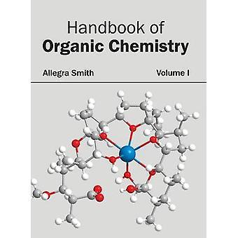 Handbuch der organischen Chemie Volumen I von Smith & Allegra