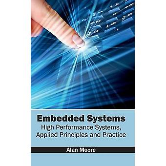 Embedded Systems High Performance Systems Applied Principles and Practice by Moore & Alan