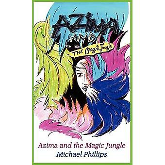 Azima en de magische Jungle door Phillips & Michael