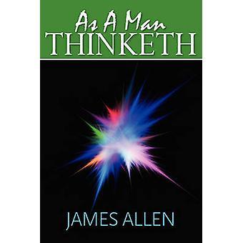 As A Man Thinketh by Allen & James