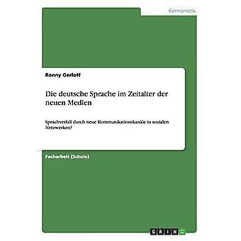 Die deutsche Sprache im Zeitalter der neuen Medien by Gerloff & Ronny