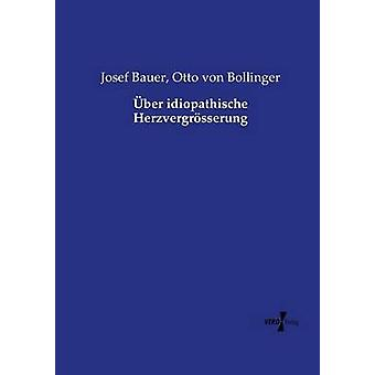 ber idiopathischen Herzvergrsserung av Bauer & Josef