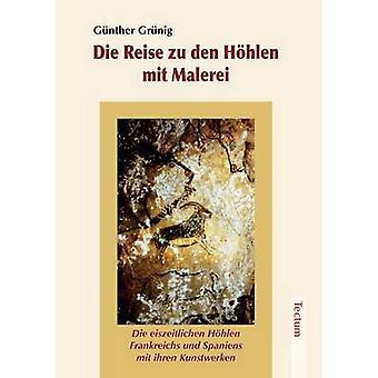 Die Reise zu den Hhlen mit Malerei by Grnig & Gnther