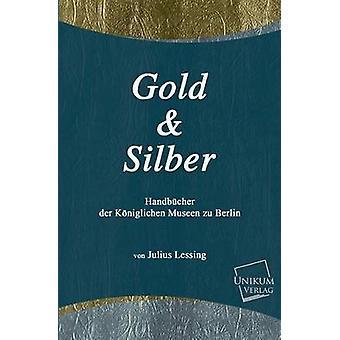Gold Und Silber by Lessing & Julius