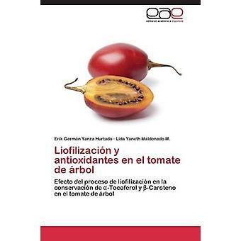 Liofilizacin y antioxidantes en el tomate de rbol by Yanza Hurtado Erik Germn
