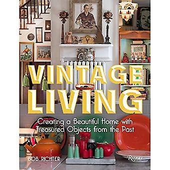 Vintage Living: Erstellen ein schönes Zuhause mit wertvollen Objekten aus der Vergangenheit