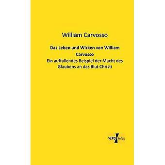 Das Leben Und Wirken Von William Peixoto por Peixoto & William
