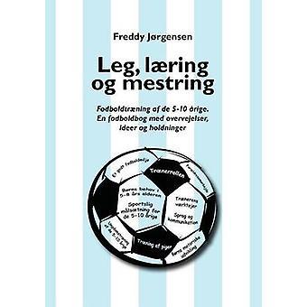 Leg lring og mestring by Jrgensen & Freddy Lund