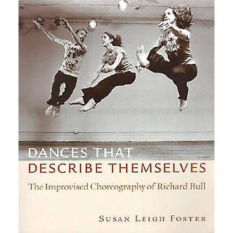 Dances That Describe Themselves - The Improvised Choreography of Richa