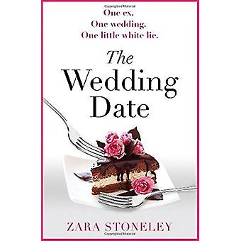 The Wedding Date - The laugh out loud romantic comedy of the year! by