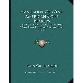 Handbook of West-American Cone Bearers - Being Approved English Names