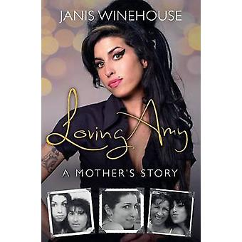 Loving Amy - A Mother's Story by Janis Winehouse - 9781250078490 Book