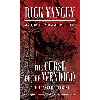 The Curse of the Wendigo by Rick Yancey - 9781481425490 Book