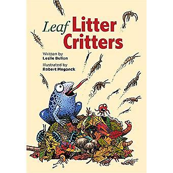 Leaf Litter Critters by Leslie Bulion - 9781561459506 Book