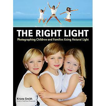 The Right Light - Photographing Children and Families Using Natural Li