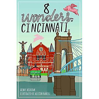 8 Wonders of Cincinnati by Wendy Beckman - 9781625858986 Book