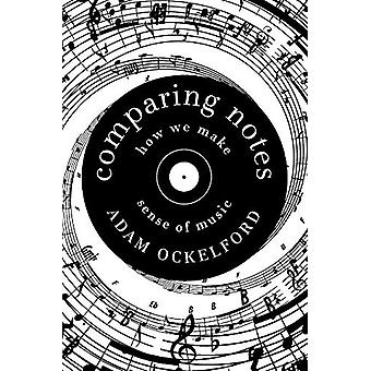 Comparing Notes - How We Make Sense of Music by Adam Ockelford - 9781