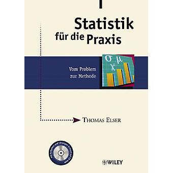Statistik Fur Die Praxis - Vom Problem Zur Methode by Thomas Elser - 9