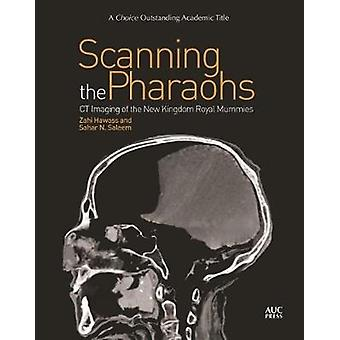 Scanning the Pharaohs - CT Imaging of the New Kingdom Royal Mummies by
