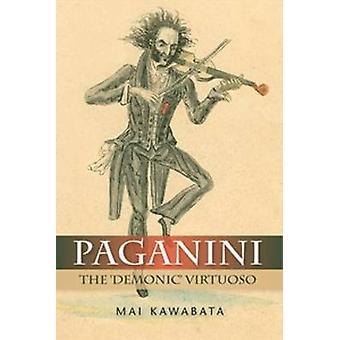 Paganini The Demonic Virtuoso by Kawabata & Mai