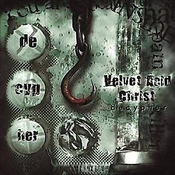 Velvet Acid Christ - Decypher USA import