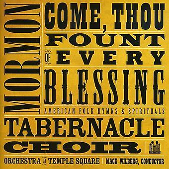 Mormon Tabernakel kor - komme, du kildevæld af hver velsignelse: amerikansk folkemusik salmer & Spirituals [CD] USA import