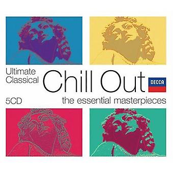 Ultimate Classical Chill Out - Ultimate Classical Chill Out: The Essential Masterpieces [CD] USA import