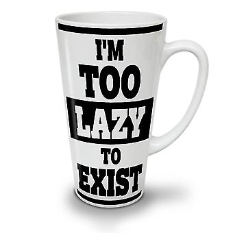 Lazy To Exist Cool Funny NEW White Tea Coffee Ceramic Latte Mug 17 oz | Wellcoda