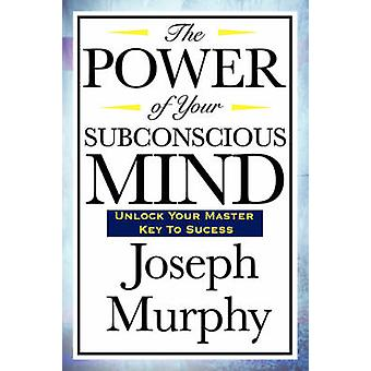 Power of Your Subconscious Mind 9781604592016 by Joseph Murphy
