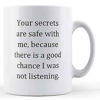 Decorative Writing Your Secrets Are Safe With Me - Printed Mug