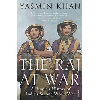 Das Raj im Krieg - Geschichte eines Volkes Indiens Zweiter Weltkrieg von Yas