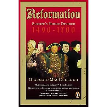 A Reformation - Europe's House Divided by Diarmaid MacCulloch - 978014