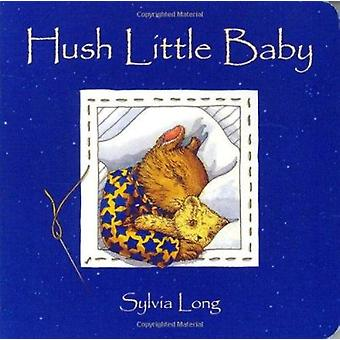 Hush Little Baby (New edition) by Sylvia Long - 9780811822909 Book